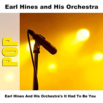 Earl Hines And His Orchestra's It Had To Be You