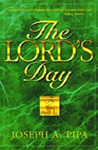 The Lord's Day: How Did You Spend Last Sunday? by Jr. Joseph A. Pipa (20-Mar-2001) Paperback