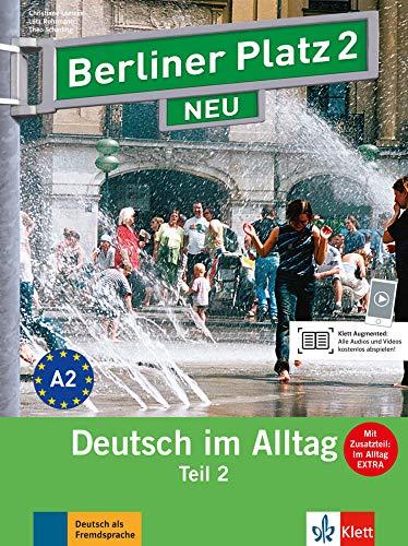 """Berliner Platz 2 NEU: Deutsch im Alltag. Lehr- und Arbeitsbuch Teil 2 mit Audio-CD zum Arbeitsbuchteil und \""""Im Alltag EXTRA\"""" (Berliner Platz NEU)"""
