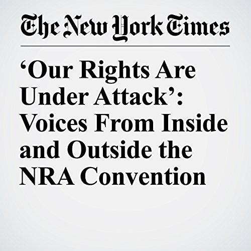 'Our Rights Are Under Attack': Voices From Inside and Outside the NRA Convention copertina