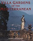 Villa Gardens of the Mediterranean: From the Archives of Country Life