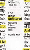 The Bible Unfiltered: Approaching Scripture on Its Own Terms
