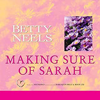 Making Sure of Sarah                   By:                                                                                                                                 Betty Neels                               Narrated by:                                                                                                                                 Anne Cater                      Length: 3 hrs and 26 mins     4 ratings     Overall 4.8