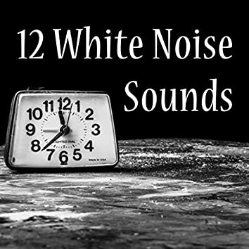 12 White Noise Sounds for Forty Winks