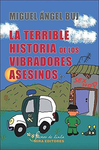 La terrible historia de los vibradores asesinos (Sueños de tinta)