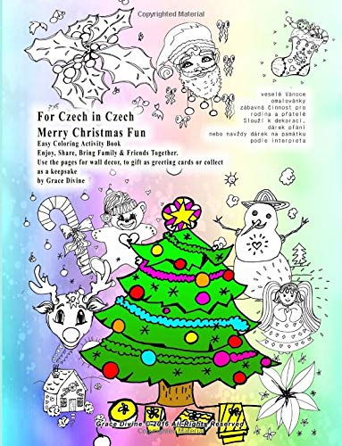 For Czech in Czech Merry Christmas Fun  Easy Coloring Activity Book Enjoy, Share, Bring Family & Friends Together.  Use the pages for wall decor, to ... as a keepsake by Grace Divine (Czech Edition)