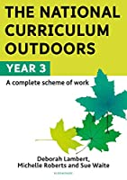 The National Curriculum Outdoors: Year 3