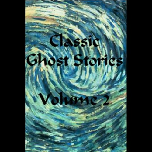 Classic Ghost Stories, Volume 2 audiobook cover art