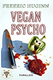 Vegan Psycho: Un thriller à déguster saignant...