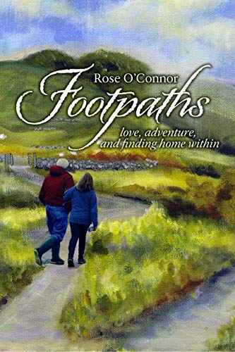 Footpaths: love adventure and finding home within (English Edition)