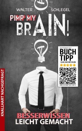 Pimp my brain! - Besserwissen leicht gemacht! Das große Buch der populären Irrtümer (German Edition)