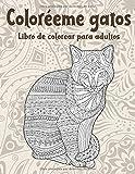 Coloréeme gatos - Libro de colorear para adultos