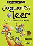 Juguemos a leer / Let's Play to Read: Desarrollo de competencias del lenguaje / Development of Language Skills