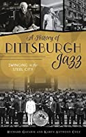 History of Pittsburgh Jazz: Swinging in the Steel City