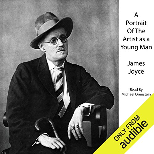 A Portrait of the Artist as a Young Man                   Written by:                                                                                                                                 James Joyce                               Narrated by:                                                                                                                                 Michael Orenstein                      Length: 7 hrs and 48 mins     2 ratings     Overall 4.5