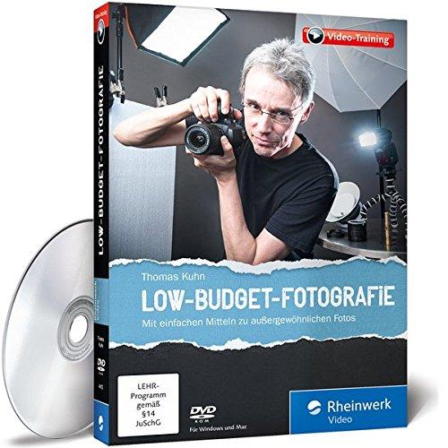 Der große Fotokurs: Low-Budget-Fotografie: Mit einfachen Mitteln zu außergewöhnlichen Fotos