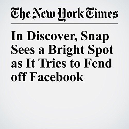 In Discover, Snap Sees a Bright Spot as It Tries to Fend off Facebook copertina
