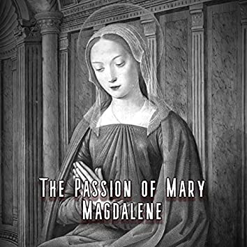 The Passion of Mary Magdalene