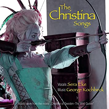 """The Christina Songs (From """"christina of Sweden - The Wild Queen"""") [feat. Sera Eke]"""