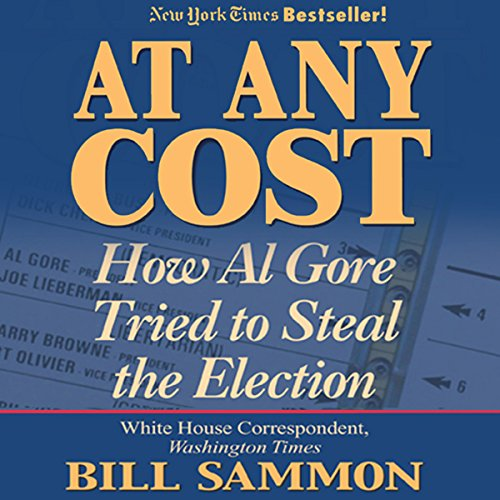 At Any Cost: How Al Gore Tried to Steal the Election audiobook cover art