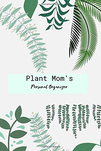 Plant Mom\'s | Personal Organizer |: Journal