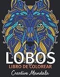 LOBOS - Libro de Colorear: Libro de Colorear para Adultos con más de 50 Hermosos Lobos. Mandalas para Colorear. Libro para Colorear para Adultos Antiestrés