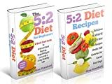 5:2 Fast Diet: 5:2 Fast Diet for Beginners -The 5:2 Fast Diet Ultimate BOX SET - Including 5:2 Fast Diet for Beginners & 5:2 Fast Diet Recipes - Intermittent Fasting, 5:2 Diet, Fast Diet