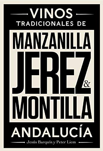 Jerez, Manzanilla & Montilla: Vinos Tradicionales de Andalucía