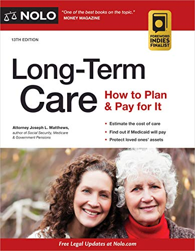 Compare Textbook Prices for Long-Term Care: How to Plan & Pay for It Thirteenth Edition ISBN 9781413327878 by Matthews Attorney, Joseph