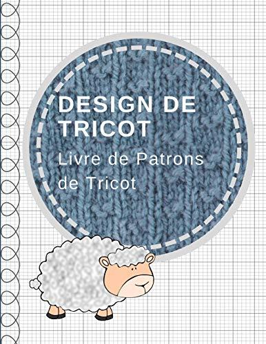 Design de Tricot: Carnet de papier quadrillé, Livre de Patrons de Tricot , ratio 2:3 (French Edition)
