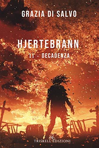 Hjertebrann II : Decadenza di [Grazia Di Salvo]