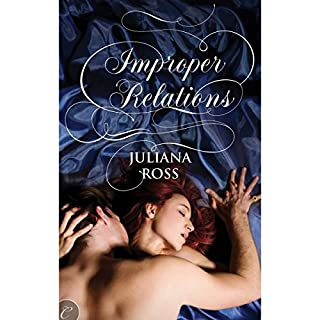 Improper Relations                   By:                                                                                                                                 Juliana Ross                               Narrated by:                                                                                                                                 Victoria McGloven                      Length: 2 hrs and 15 mins     258 ratings     Overall 3.6
