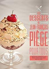 Les desserts de Jean-François Piège pour tous de Jean-François Piège