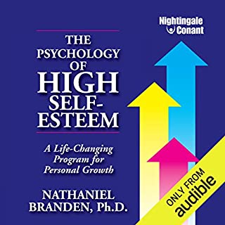 The Psychology of High Self-Esteem     A Life-Changing Program for Personal Growth              By:                                                                                                                                 Nathaniel Branden                               Narrated by:                                                                                                                                 Nathaniel Branden                      Length: 5 hrs and 31 mins     146 ratings     Overall 4.3