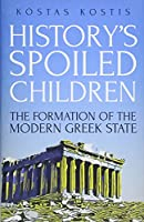 History's Spoiled Children: The Formation of the Modern Greek State