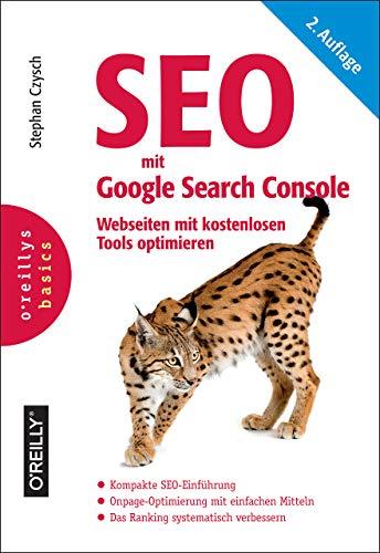 Czysch, Stephan: SEO mit Google Search Console: Webseiten mit kostenlosen Tools optimieren