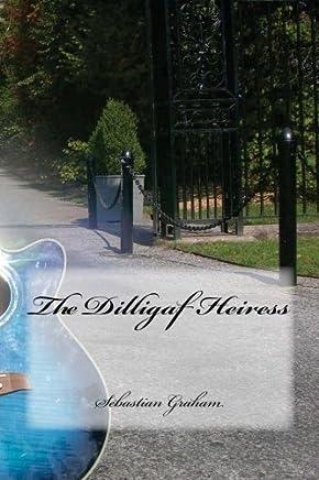 The Dilligaf Heiress by Sebastian Graham (2013-03-11)