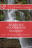 ALABAMA FOOTPRINTS Immigrants: A Collection of Lost & Forgotten Stories (Kindle Edition)