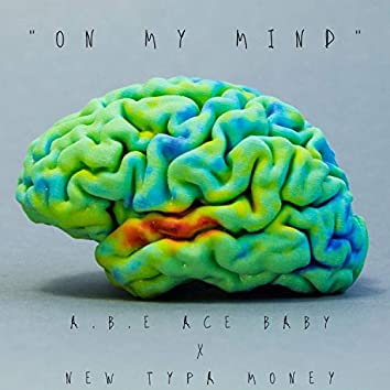 On My Mind (feat. A.B.E Ace Baby)