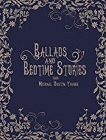 Ballads and Bedtime Stories