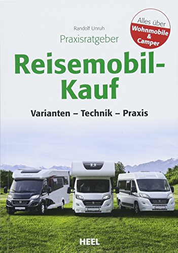 Praxisratgeber Reisemobil-Kauf: Varianten, Technik, Praxis