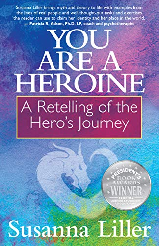 You are a Heroine: A Retelling of the Hero's Journey by Susanna Liller