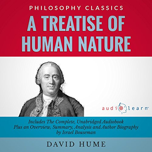 A Treatise of Human Nature                   By:                                                                                                                                 David Hume,                                                                                        Israel Bouseman                               Narrated by:                                                                                                                                 Philippe Duquenoy                      Length: 23 hrs and 45 mins     5 ratings     Overall 4.0