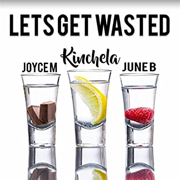 Let's Get Wasted (feat. Joyce Mcleod & June B)