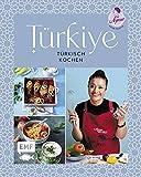 Türkiye – Türkisch kochen: 60 Lieblingsrezepte von YouTube-Star Aynur Sahin (Meinerezepte): Icli Köfte, Antep Tavasi, Künefe und mehr