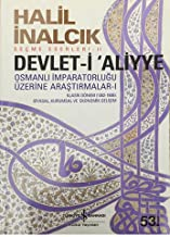 Devlet-i Aliyye - I: Osmanlı İmparatorluğu Üzerine Araştırmalar 1