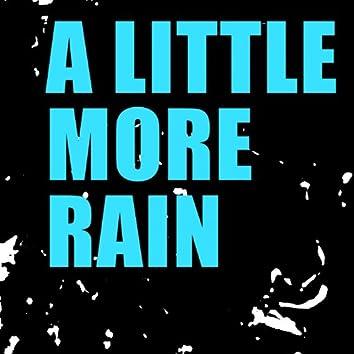 A Little More Rain