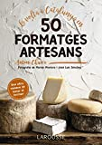 La volta a Catalunya en 50 formatges artesans