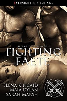 Fighting Faete (Beyond the Veil Book 5) by [Elena Kincaid, Maia Dylan, Sarah Marsh]