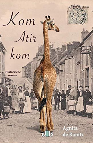 Kom Atir kom: De legendarische voetreis met een giraffe van Marseille naar Parijs in 1827